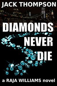 Diamonds Never Die by Jack Thompson