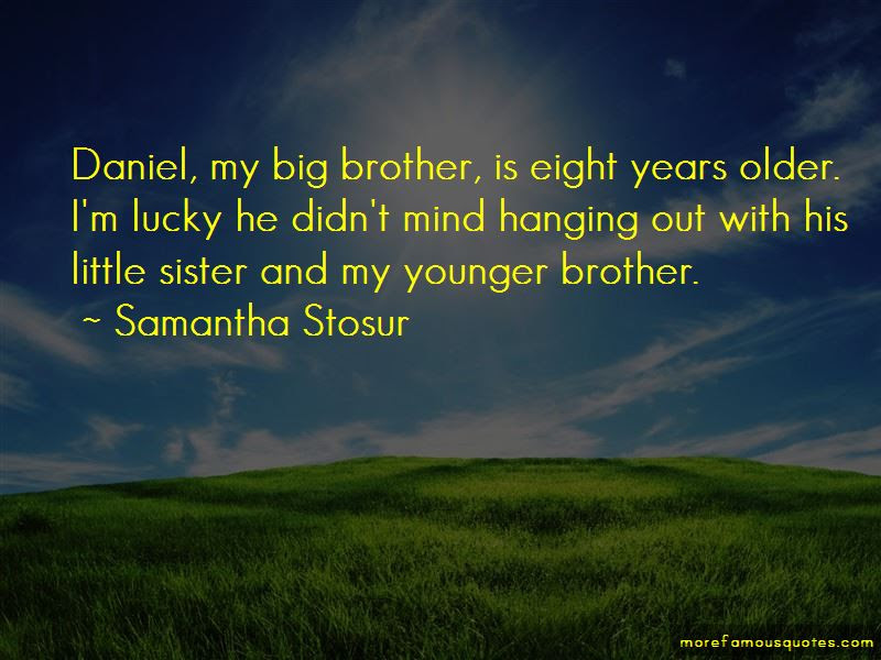 Quotes About Younger Brother And Older Sister Top 11 Younger