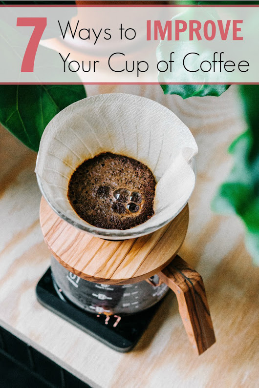 7 Ways to Improve Your Morning Cup of Coffee - Being Tazim
