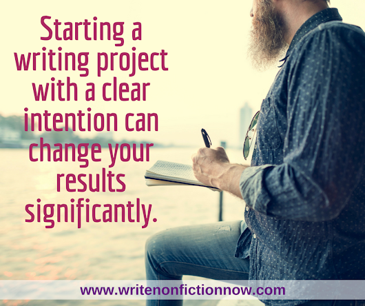The Power of Setting Writing Intentions - Write Nonfiction NOW!