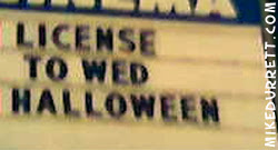 Sign: LICENSE TO WED HALLOWEEN