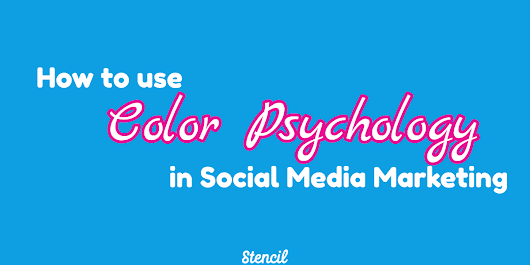 How to use Color Psychology in Social Media Marketing - Stencil
