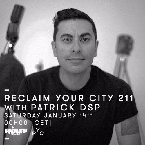 Reclaim Your City 211 | Patrick DSP by Reclaim Your City