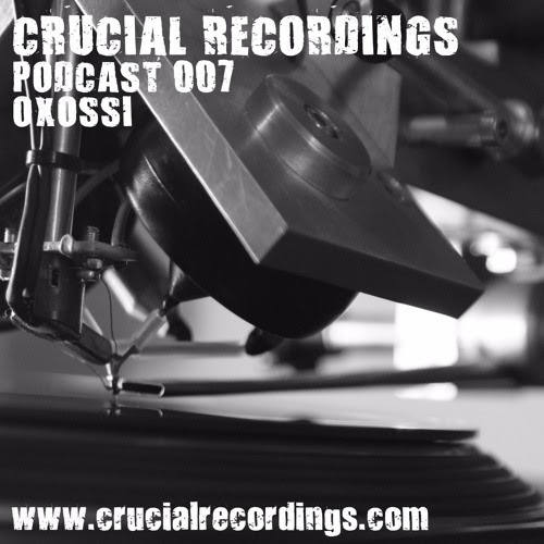 Crucial Recordings Podcast 007 - Oxossi by Crucial Recordings
