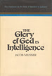The glory of God is intelligence : four lectures on the role of intellect in Judaism