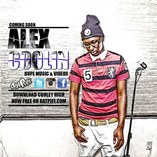 Alex Coolin - Cooley High Hosted by Dj 2Quick