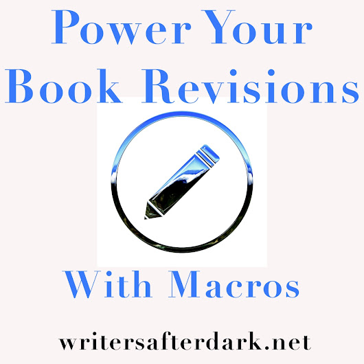 Power Your Book Revisions by Using Macros