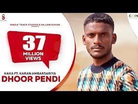 Kaka | Dhoor Pendi | New Punjabi Songs 2021| Full Video | Ft : Karan | New Latest Punjabi Songs 2021