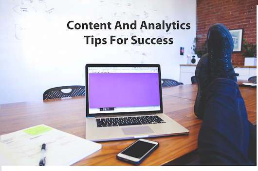 Content And Analytics Tips For Success