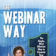 Amazon.com: The Webinar Way - The Single, Most Effective Way to Promote your Services, Drive Leads & Sell a Ton of Products eBook: Sherrie Rose, Jim Kukral, Mari Smith: Kindle Store