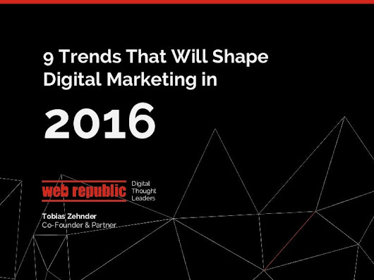 9 Trends That Will Shape Digital Marketing in 2016
