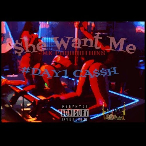 #DAY1 CASSH - SHE WANT ME PROD BY MK PRODUCTIONS at ATLANTA,GA by Day1Corp