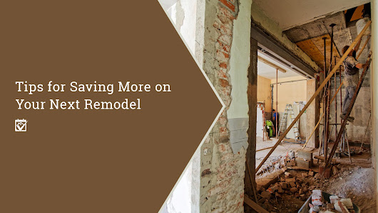 HomeKeepr | 7 Tips for Saving More on Your Next Remodel