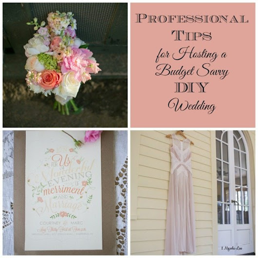 Professional Tips for Hosting a Budget Savvy DIY Wedding | 11 Magnolia Lane