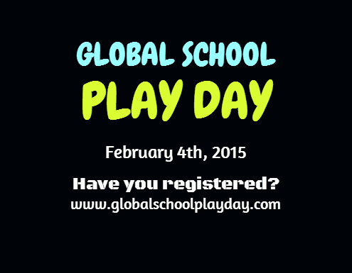 GLOBAL SCHOOL / PLAY DAY / February 4th, 2015 / Have you registered? / www.globalschoolplayday.com