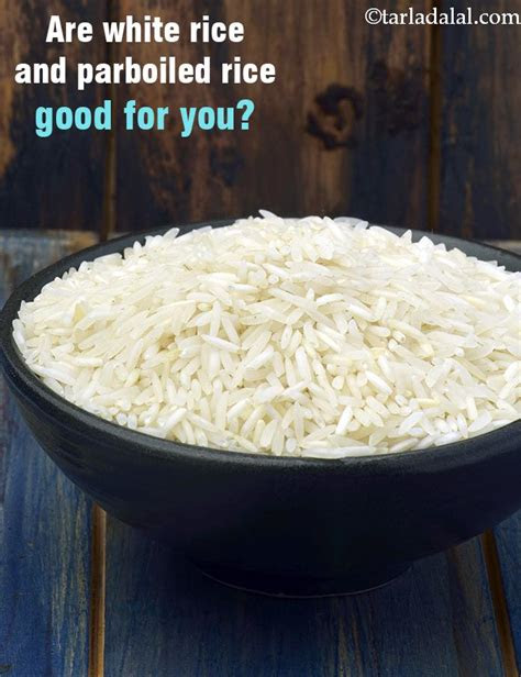 white rice  parboiled rice good   tarladalalcom