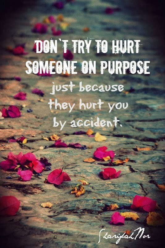 Hurting Someone On Purpose Quote Quote Number 624024 Picture Quotes