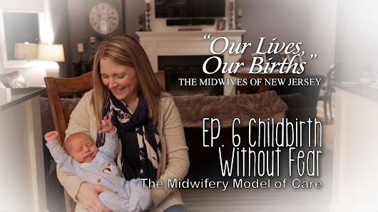 Childbirth Without Fear - the Midwifery Model of Care