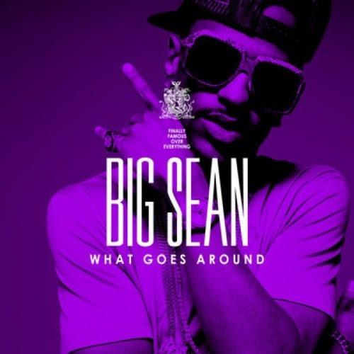 big sean what goes around album cover. wallpaper Big Sean - What Goes