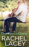 Once Upon a Cowboy (Almost Royal #2) - Rachel Lacey