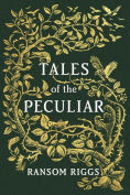 Title: Tales of the Peculiar, Author: Ransom Riggs