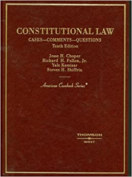 Constitutional Law Cases Comments Questions American Casebook Jesse H Choper