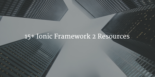15+ Ionic Framework 2 Resources