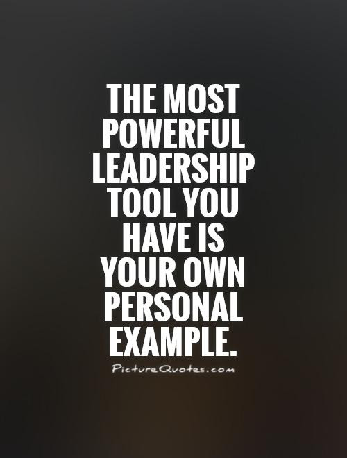 The Most Powerful Leadership Tool You Have Is Your Own Personal