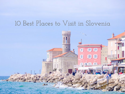 10 Best Places to Visit in Slovenia - Hippie In Heels