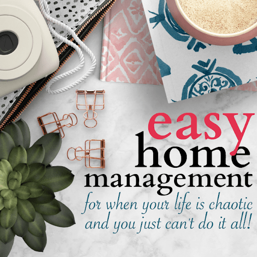 Easy Home Management - A Realistic Action Plan to Take the Pressure Off - Organizing Moms