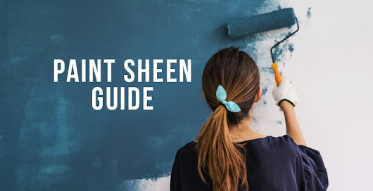 Paint Sheen Guide | RC Willey Blog