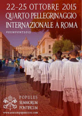 IV Pellegrinaggio Summorum Pontificum - 22-25 ottobre 2015