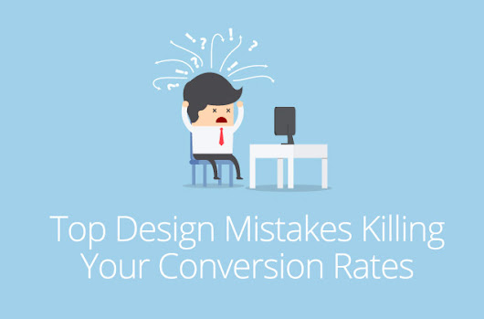 Top Design Mistakes Killing Your Conversion Rates | JUST™ Creative
