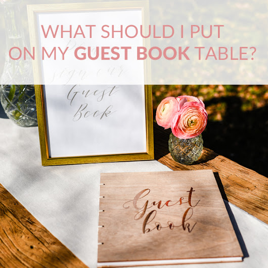 What Should I Put On My Guest Book Table?