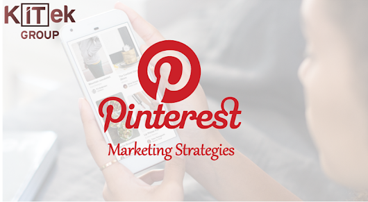 8 Effective Marketing Strategies of Pinterest That Will Boost Your Business
