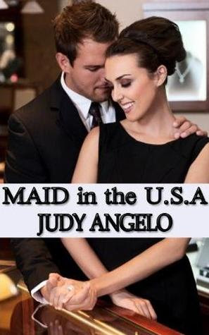 Maid in the USA by Judy Angelo