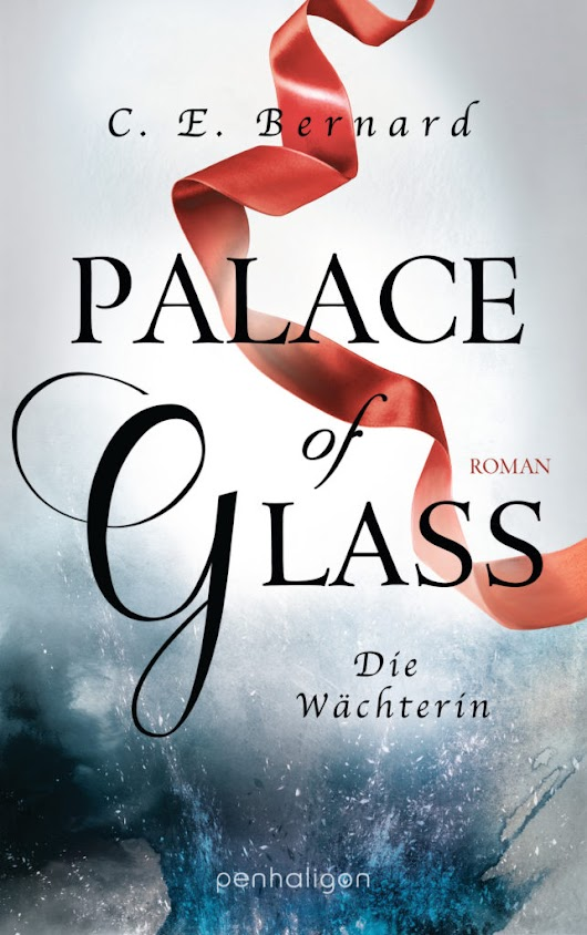 Rezension - Palace of Glass Die Wächterin von C.E. Bernard - Romantic Bookfan