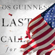 """Last Call for Liberty"" by Os Guinness. A Review"