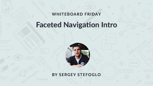 Faceted Navigation Intro - Whiteboard Friday