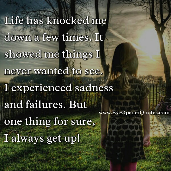 When Life Knocked You Down Eye Opener Quotes