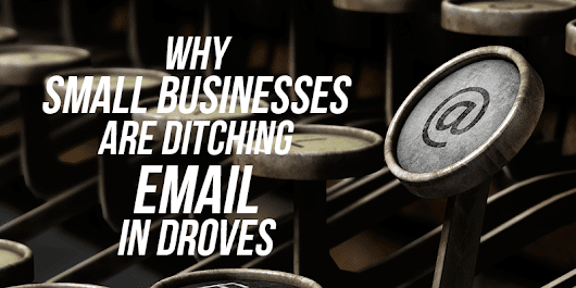 Email Alternatives & Why Small Businesses Are Ditching Email in Droves