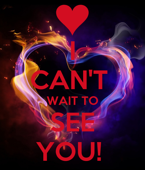 Cant Wait To See You Tomorrow I Cant Wait To See You Quotes Quotesgram