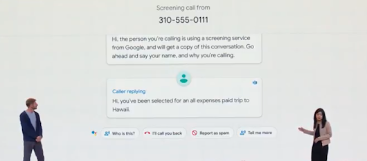 Google Call Screening: A personal robot that talks to, hangs up on spam calls