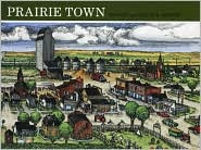 Prairie Town by Bonnie Geisert: Book Cover