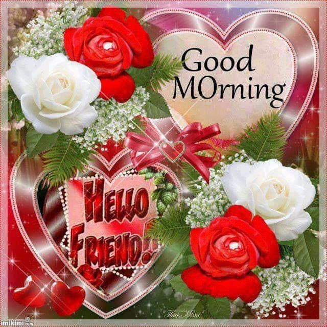 Good Morning Hello Friend Pictures Photos And Images For Facebook