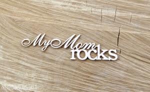 My mom rocks.jpg
