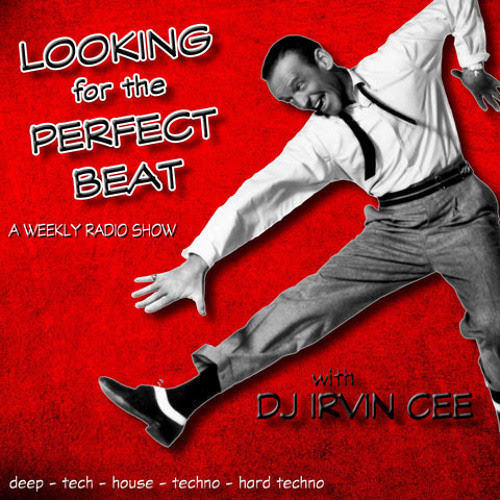 Looking for the Perfect Beat 201715 - RADIO SHOW by ✔ IRVIN CEE (DJ)