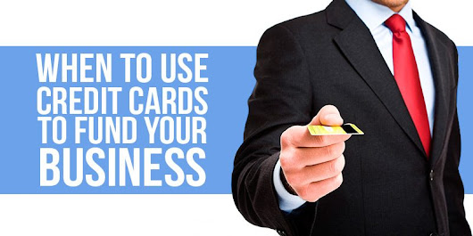 When To Use a Credit Card to Fund your Business - Fit Small Business