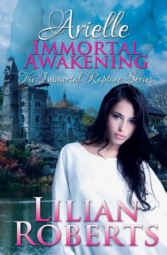 Arielle Immortal Awakening (Immortal Rapture Series) by Lilian Roberts