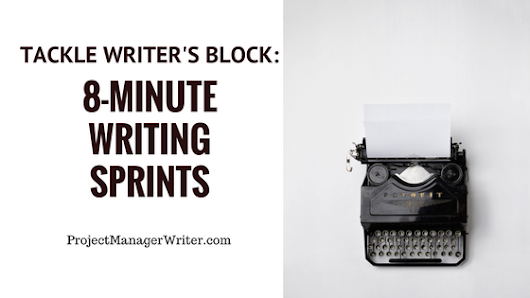 Tackle Writer's Block: 8-Minute Writing Sprints - Project Manager Writer | Courtney Kenney